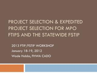 Project Selection & Expedited Project Selection for MPO FTIPs and the Statewide FSTIP