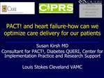 PACT and heart failure-how can we optimize care delivery for our patients