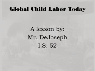 Global Child Labor Today