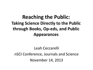 Leah  Ceccarelli nSCI  Conference, Journals and Science November 14, 2013