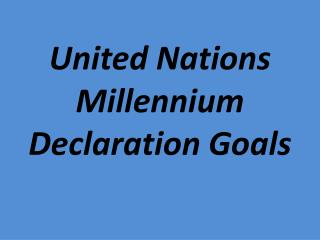 United Nations Millennium Declaration Goals