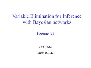 Variable Elimination for Inference with Bayesian networks