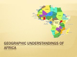Geographic Understandings of Africa
