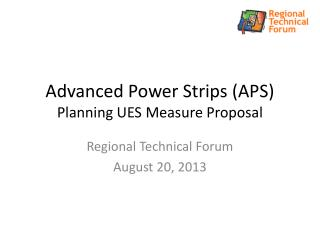 Advanced Power Strips (APS) Planning UES Measure Proposal