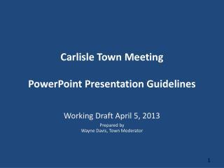 Carlisle Town Meeting PowerPoint Presentation Guidelines