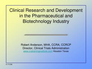 Clinical Research and Development in the Pharmaceutical and Biotechnology Industry