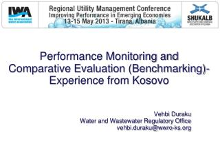 Performance Monitoring and Comparative Evaluation (Benchmarking)-Experience from Kosovo