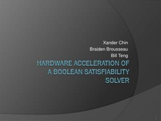 Hardware Acceleration of  A Boolean Satisfiability Solver