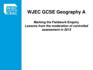 WJEC  GCSE Geography A Marking  the Fieldwork  Enquiry