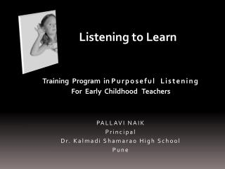 Training  Program  in  Purposeful  Listening   For  Early  Childhood   Teachers PALLAVI NAIK