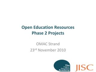 Open Education Resources  Phase 2 Projects