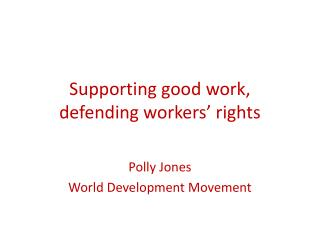 Supporting good work,  defending workers' rights