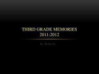 Third Grade Memories 2011-2012