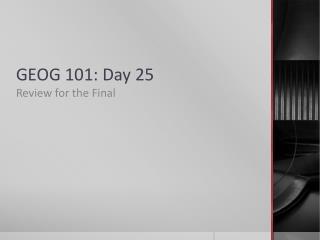 GEOG 101: Day 25