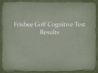 Frisbee Golf Cognitive Test Results
