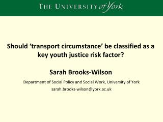 Department of Social Policy and Social Work, University of York sarah.brooks-wilson@york.ac.uk