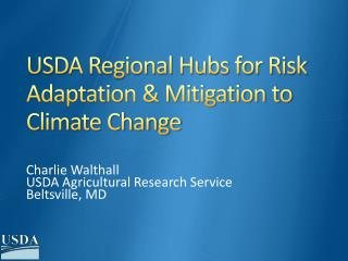 USDA Regional Hubs for Risk Adaptation & Mitigation to Climate Change