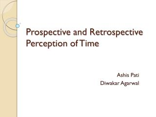 Prospective and Retrospective Perception of Time
