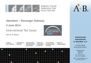 Aberdeen – Stavanger Gateway 3 June 2014 International Tax Issues Kevin R Mann