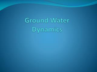 Ground  Water  Dynamics