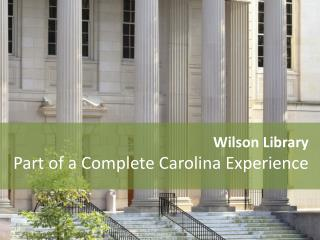 Wilson Library Part of a Complete Carolina Experience