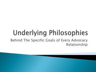 Underlying Philosophies