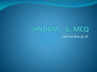 HNDBM – 6. MCQ