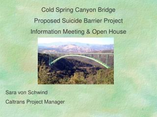 Cold Spring Canyon Bridge Proposed Suicide Barrier Project Information Meeting  Open House