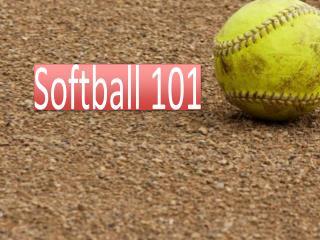 Softball 101