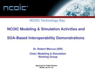 NCOIC Modeling  Simulation Activities and   SOA-Based Interoperability Demonstrations