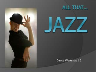 All that…  JAZZ