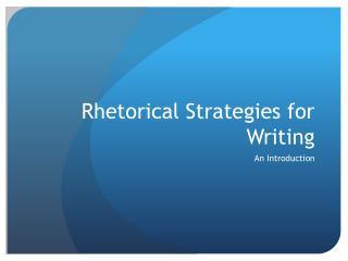 Rhetorical Strategies for Writing