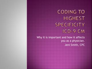 Coding to Highest Specificity ICD-9 CM