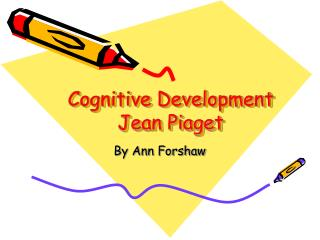 Cognitive Development Jean Piaget
