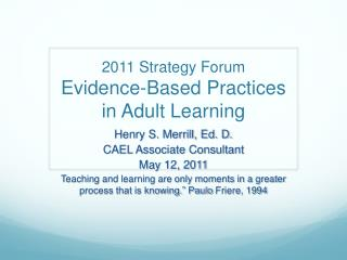 2011  Strategy  Forum Evidence -Based Practices in Adult  Learning
