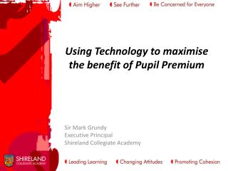 Using Technology to maximise the benefit of Pupil Premium