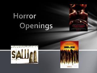 Horror          Openings