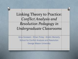Linking Theory to Practice:  Conflict Analysis and Resolution Pedagogy in Undergraduate Classrooms