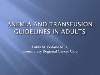 Anemia and transfusion guidelines in adults