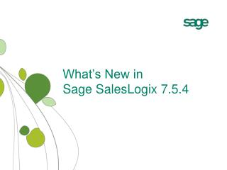 What�s New in  Sage SalesLogix 7.5.4