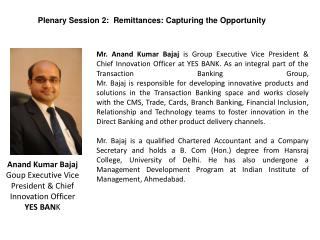 Anand Kumar Bajaj Goup  Executive Vice President & Chief Innovation Officer YES BAN K