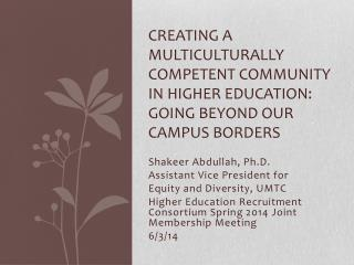 Shakeer Abdullah, Ph.D. Assistant Vice President for  Equity and Diversity,  UMTC