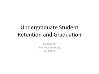 Undergraduate Student Retention and Graduation