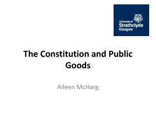 The Constitution and Public Goods