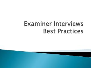 Examiner Interviews  Best  P ractices