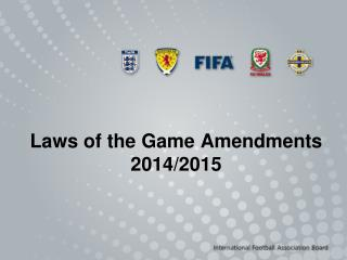 Laws of the Game Amendments 2014/2015