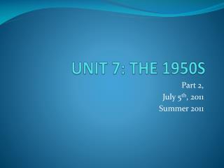 UNIT 7: THE 1950S