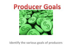 Producer  Goals