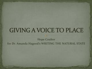 GIVING A VOICE TO PLACE