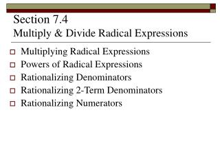 Section 7.4   Multiply  Divide Radical Expressions